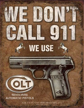 Colt We Don't Call 911 – Retro Skylt