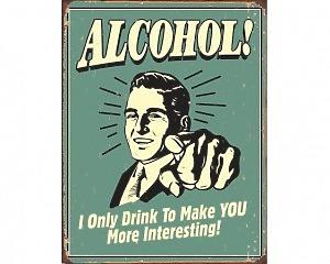 Alcohol You Interesting - Retro Skylt