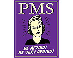PMS Be Afraid! - Retro Skylt
