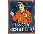 This Guy Needs a Beer  - Retro Skylt
