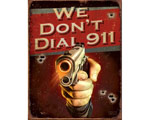 JQ We Don't Dial 911 - Retro Skylt